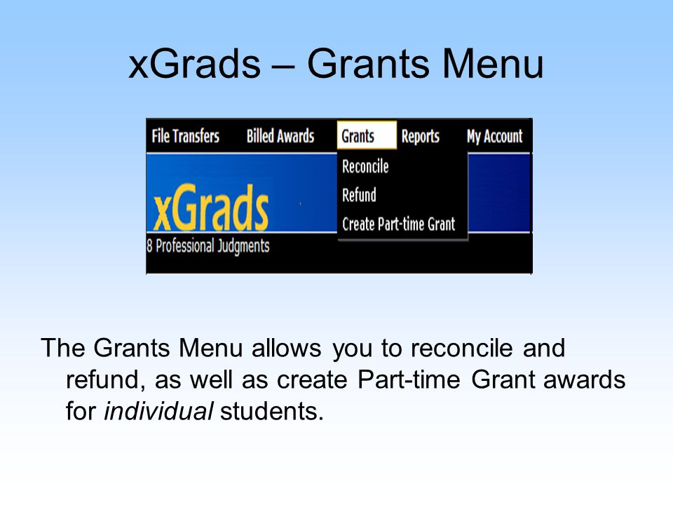 xGrads – Reports Menu The Reports Menu allows you to see data reports that are specific to your institution.
