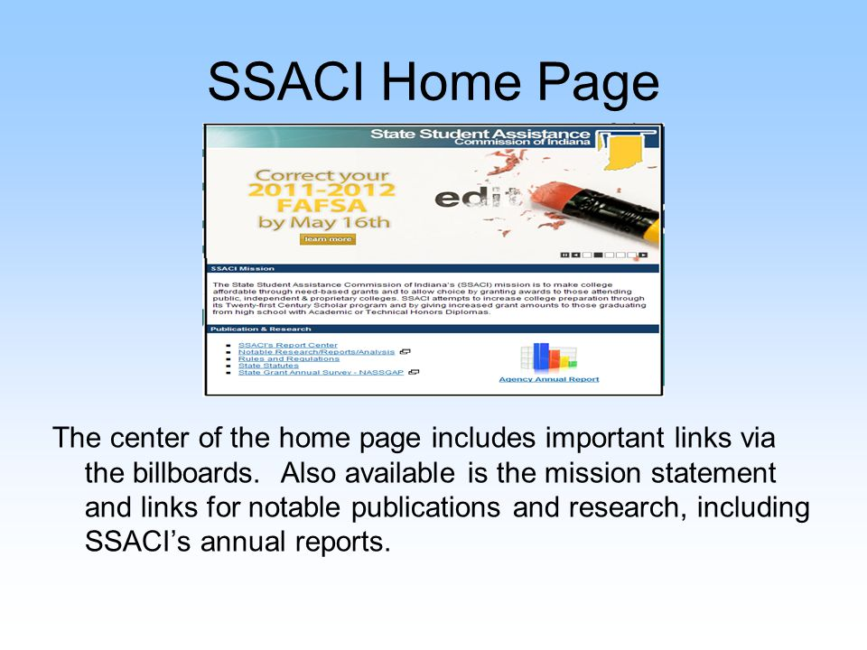 SSACI Home Page The right side of the SSACI home page is made up of four sections: 1.Links to online data systems 2.Direct link to eStudent 3.FAQs 4.Direct link to Application Filing Deadlines webpage