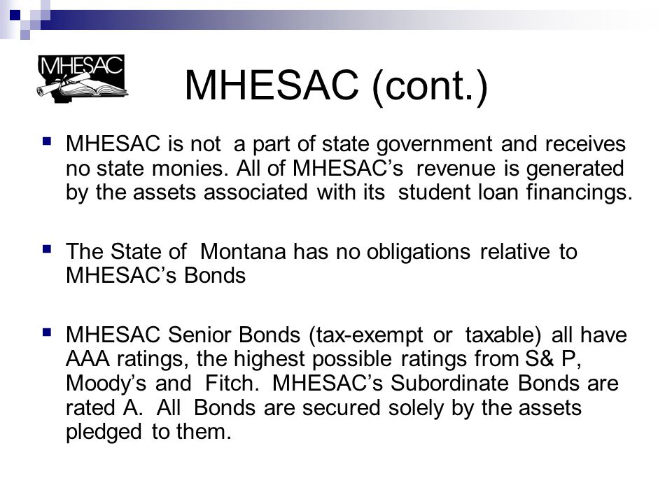 MHESAC (cont.) Since 1983, MHESAC has helped more than 110,000 Montana citizens pursue their post-secondary education dreams.