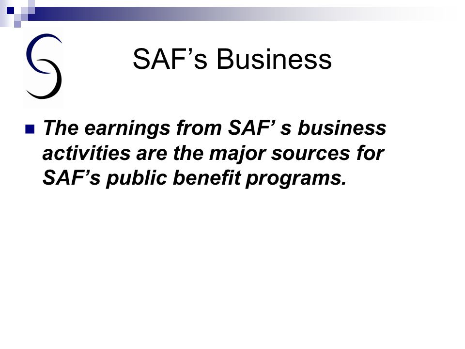 SAF's Business Major business is the servicing of student loans and the management of companies that provide student loans.