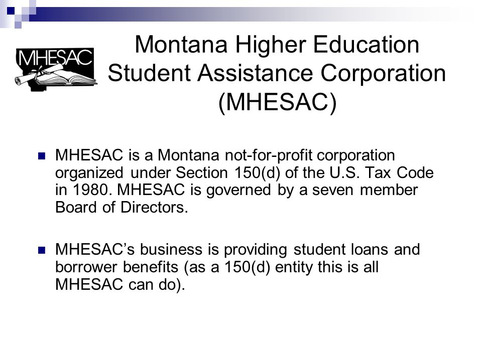 Student Assistance Foundation (SAF) SAF is a separate Montana not-for-profit corporation that was organized in 1999.