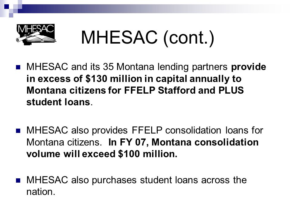 MHESAC (cont.) ▪ MHESAC presently holds more than $1.37 billion in FFEL student loans.