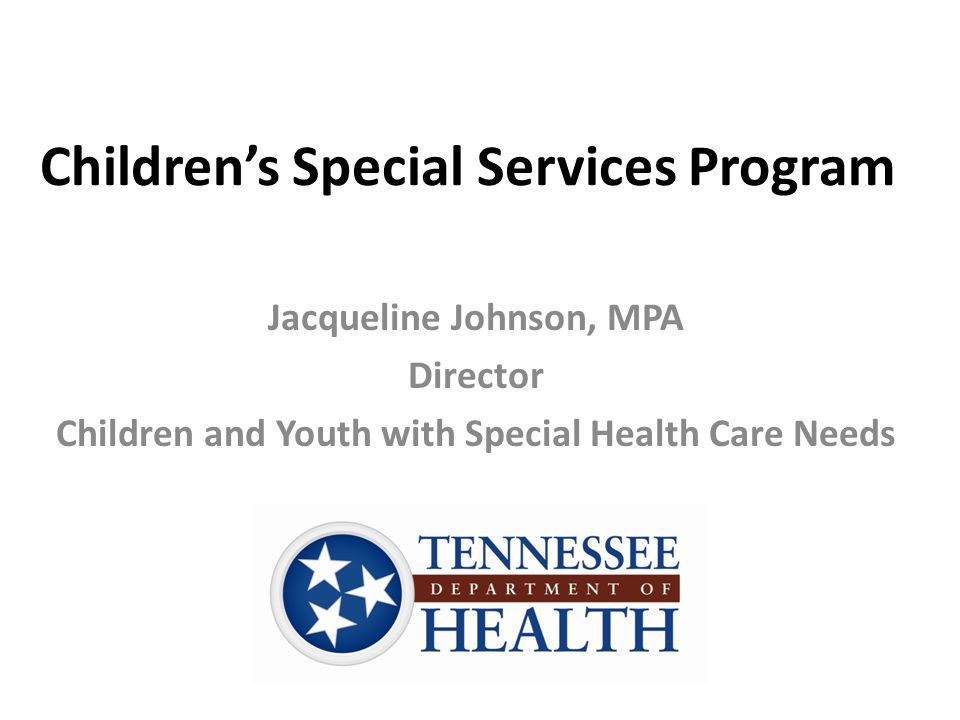 Objectives Increase provider awareness of the Children's Special Services (CSS) Program Outline service provision and coverage provided by the CSS Program Foster collaboration between public health and private providers