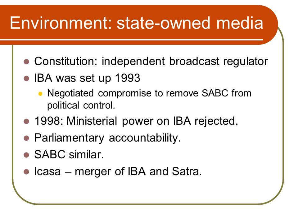 Environment: SABC 1999 Act: enshrines independence 2002 amendment: Minister wants to set editorial policies.