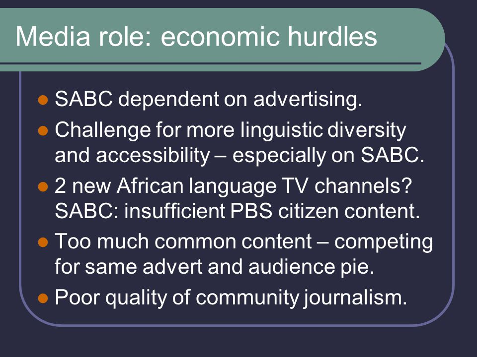 Media role: Other sectors MDDA created.Press – little African language.
