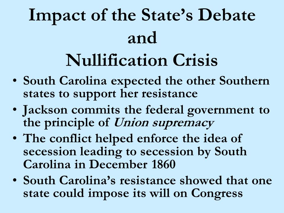 Nullification has done its work.