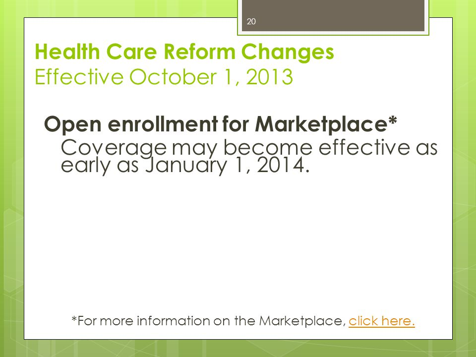 Healthcare Reform Changes Effective January 1, 2014 Pre-existing condition exclusion for all enrollees prohibited.