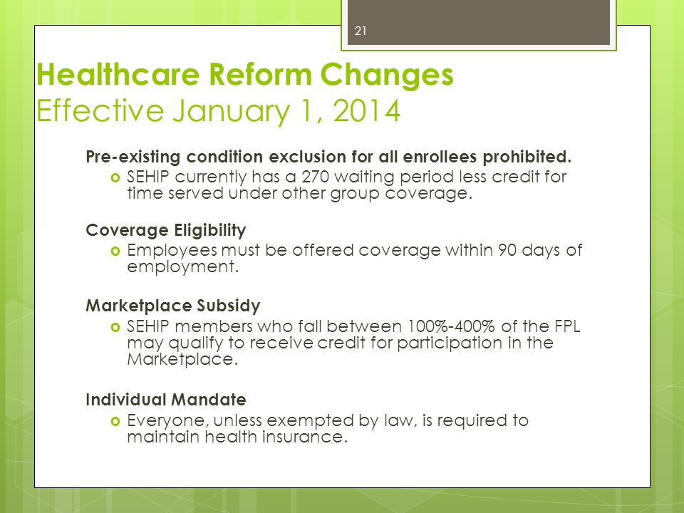 Healthcare Reform Changes Effective January 1, 2018 Excise tax on Cadillac Plans Cost of coverage exceeds $10,200 on individual and $27,500 on family coverage  SEHIP cost of coverage is currently well below these levels.