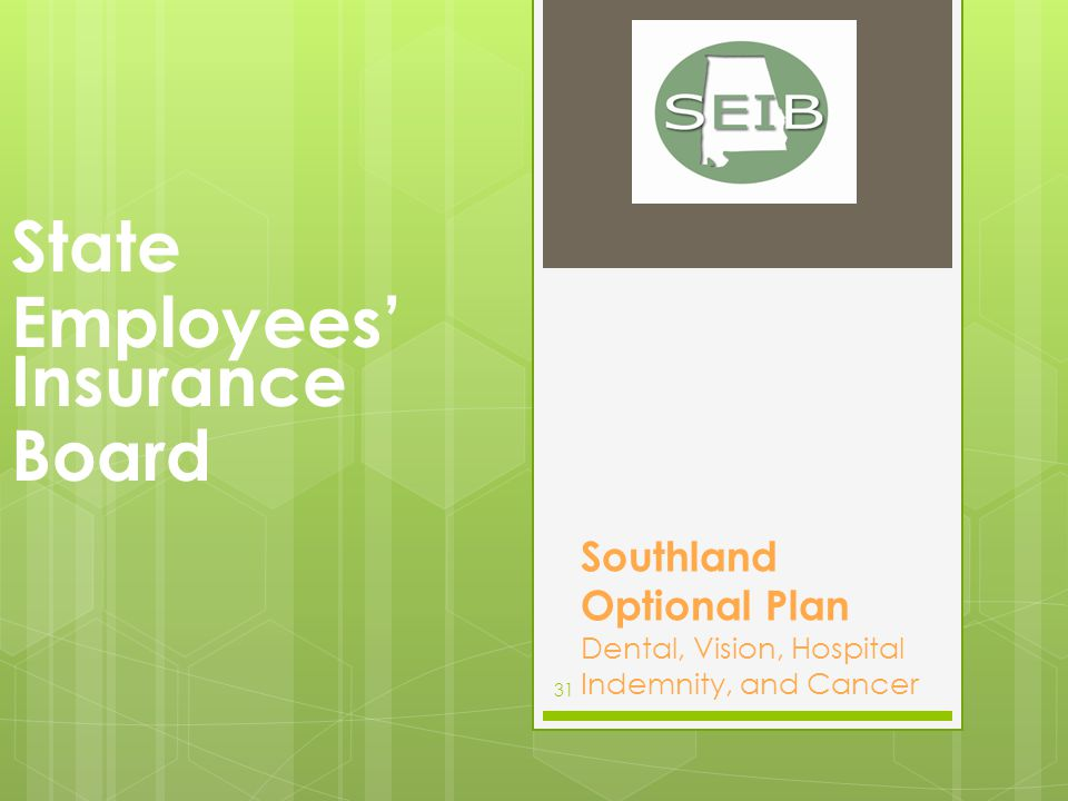 The Southland Optional Plan provides Dental and Vision Coverage Cancer and Hospital Indemnity Coverage What Is The Southland Optional Plan.