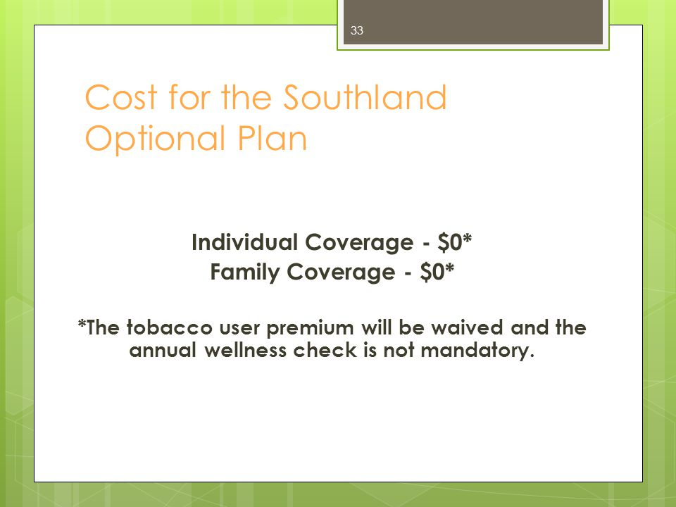 Enrollment Requirement for the Southland Optional Plan The SEHIP member must be eligible for primary health insurance through a spouse or other employer.* *Primary plans not eligible: SEHIP (Group 13000) Tricare (SEHIP retirees are the only exception.) Medicare 34