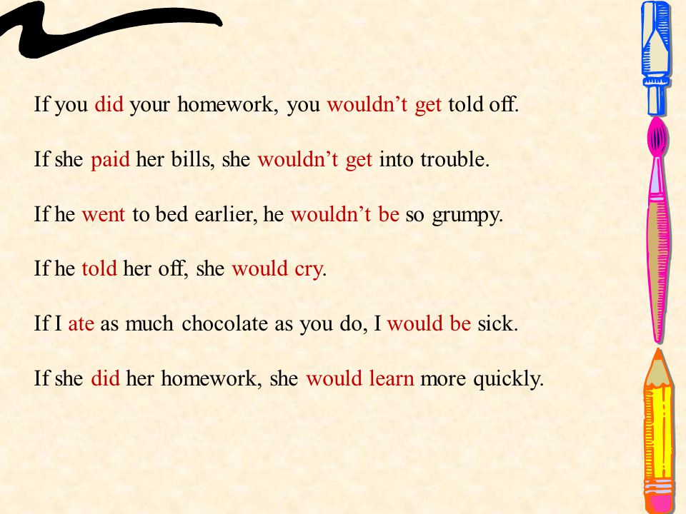 If you did your homework, you wouldn't get told off.