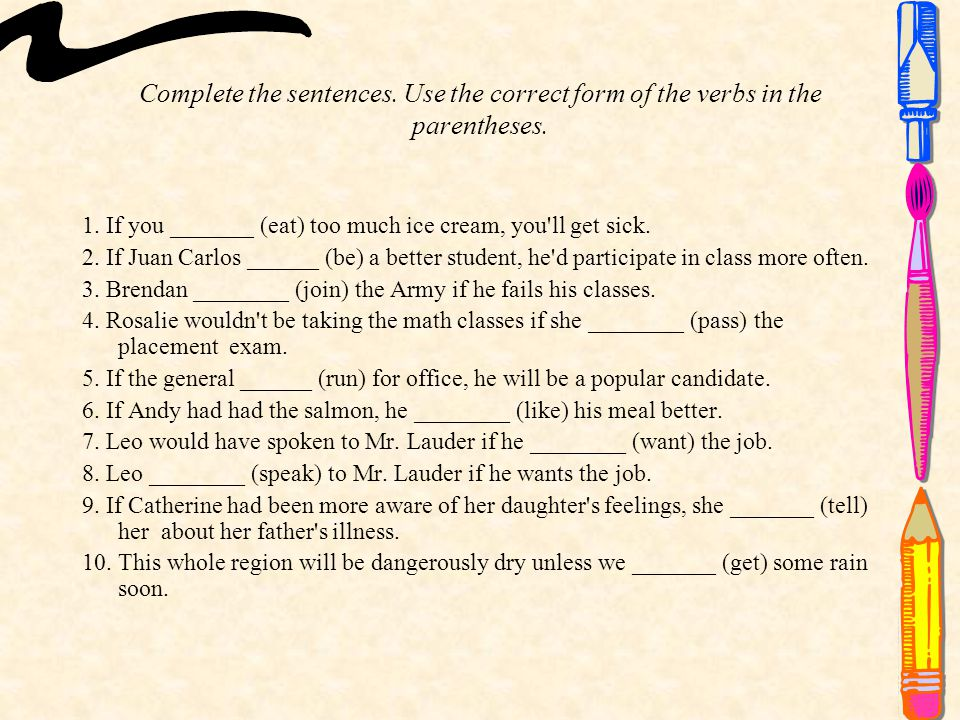 Complete the sentences.Use the correct form of the verbs in the parentheses.