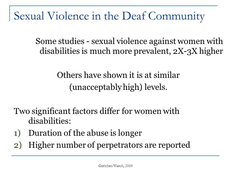 Gretchen Waech, 2009 April 10, 201525 Why are Deaf people targeted.