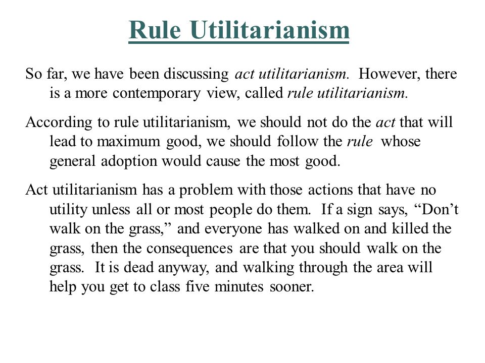 Criticisms of Rule Utilitarianism Cab rules be formulated for unique situations.