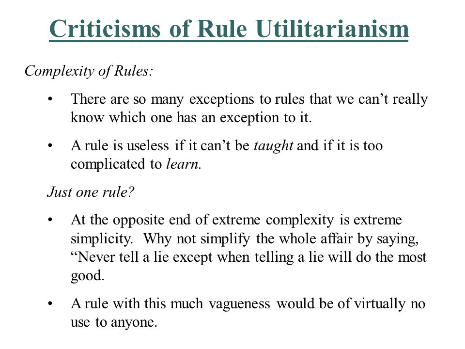 Criticisms of Rule Utilitarianism Isn't act utilitarianism sufficient.