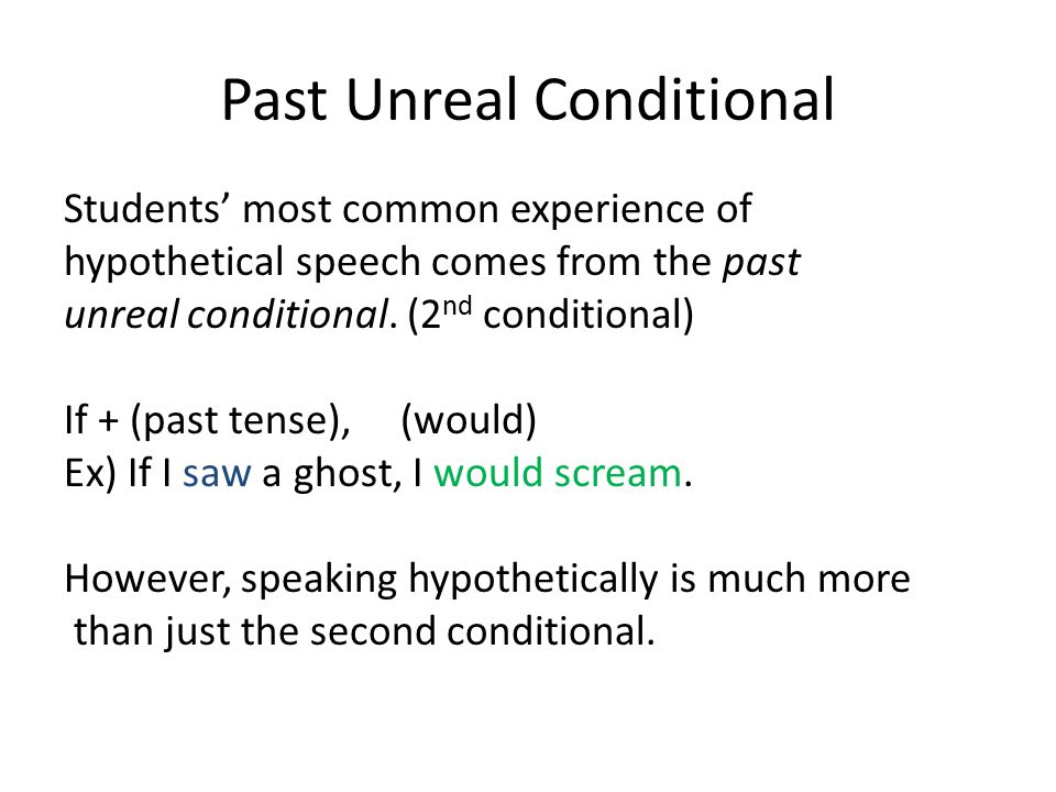 Other Ways to Mark Hypothetical Speech.There are many ways to mark hypothetical situations.