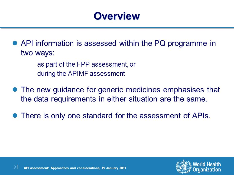 API assessment: Approaches and considerations, 19 January 2011 3 |3 | Overview (2) This is a point of interest review of API assessment, it is not a line by line review of technical requirements.