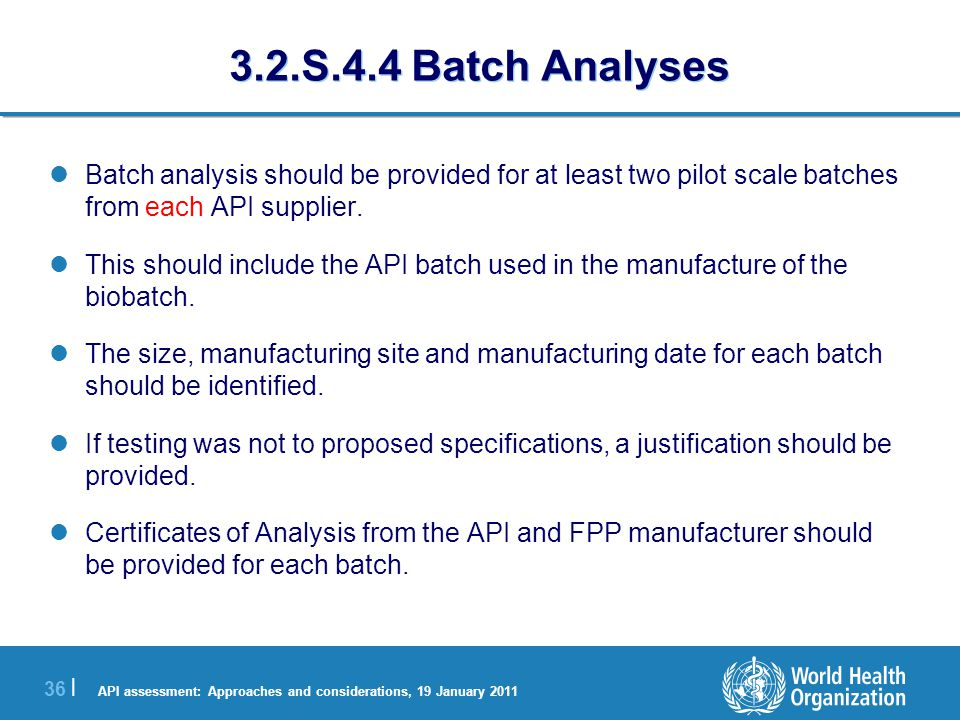 API assessment: Approaches and considerations, 19 January 2011 37 | 3.2.S.5 Reference Standards The primary and secondary reference standards used in the tests for assay, impurities and identification should be stated.