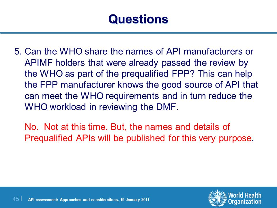 API assessment: Approaches and considerations, 19 January 2011 46 | Questions Variations: 1.