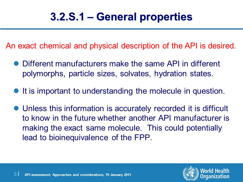 API assessment: Approaches and considerations, 19 January 2011 6 |6 | 3.2.S.2 – Manufacture Ensure the unit and block is specified and recorded.