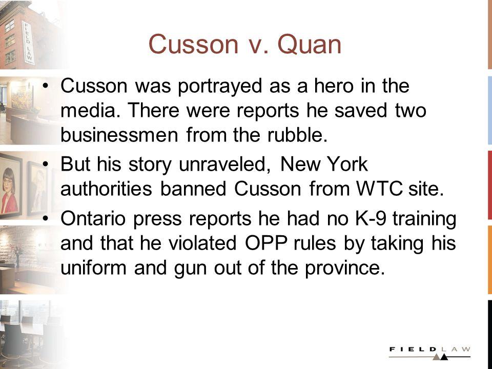 Cusson v.Quan Cusson sues. Eventually the Supreme Court decides case (with companion Grant v.