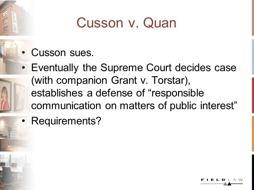 Cusson v.Quan A. The publication is on a matter of public interest, and B.