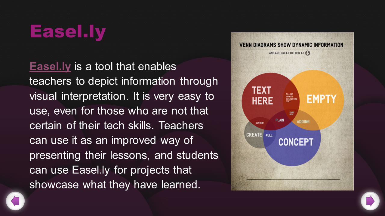 Easel.ly Easel.ly is a tool that enables teachers to depict information through visual interpretation.
