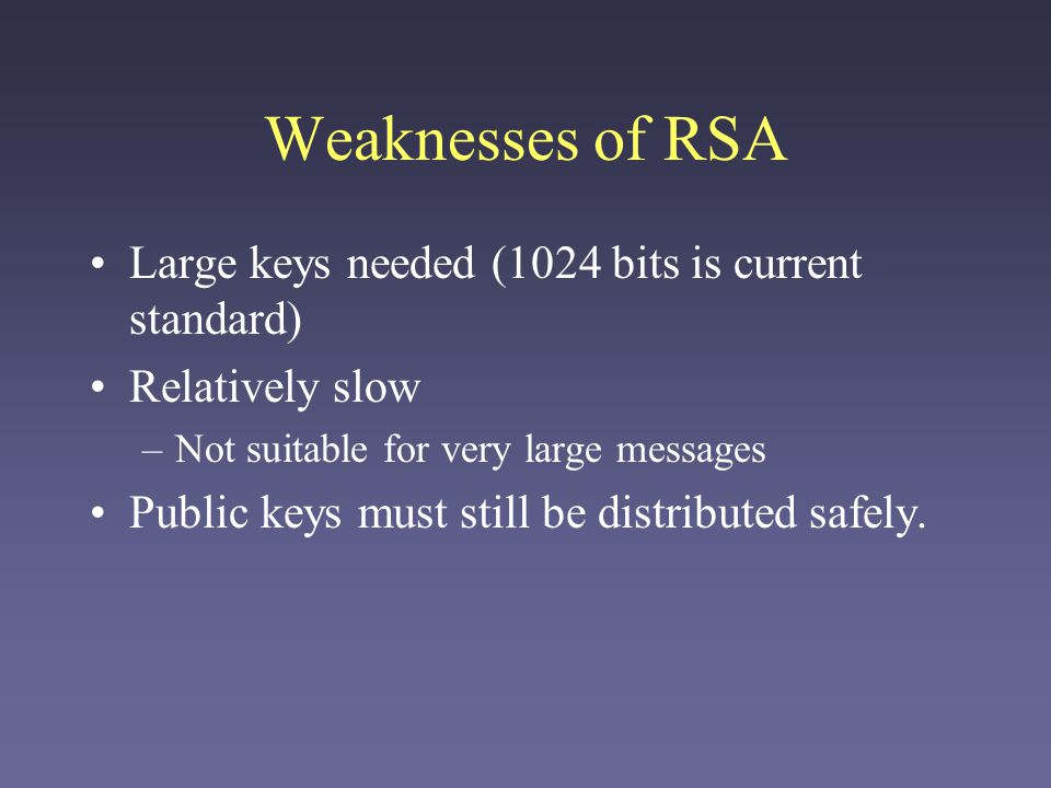 Security of RSA The security of RSA is dependent on the assumption that it's difficult to generate the private key d from the public key e and the modulus n.
