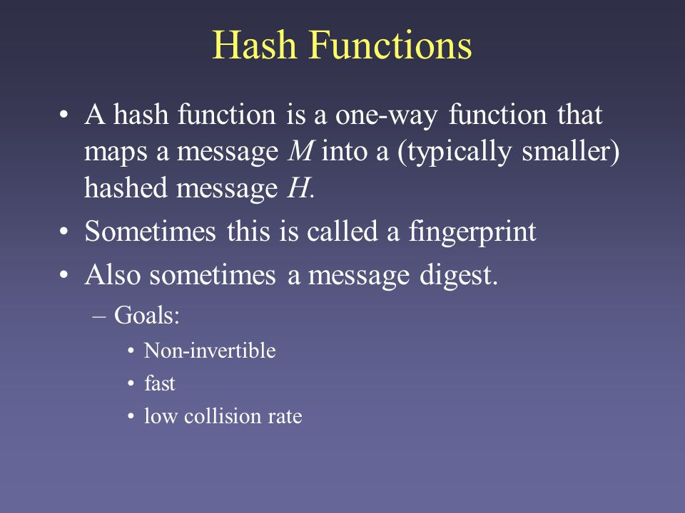 Hash Functions To sign a document, I compute its hash, encrypt that with my private key, and send the encrypted hash along with the original document as plaintext.