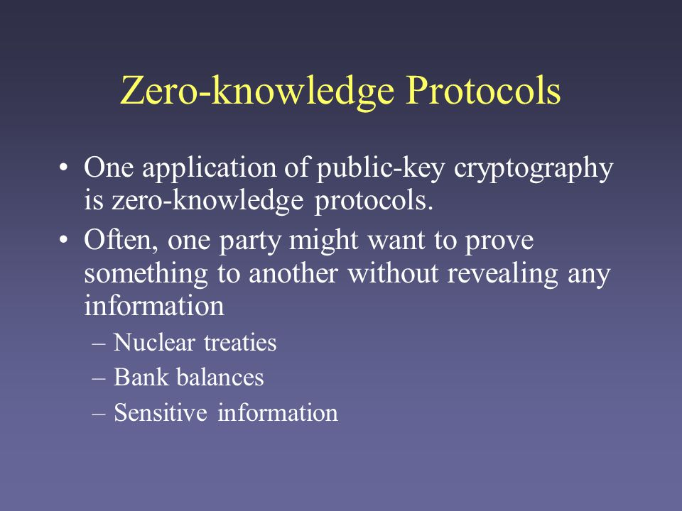 Zero-knowledge protocols Alice wants to prove to Bob that she is Alice.