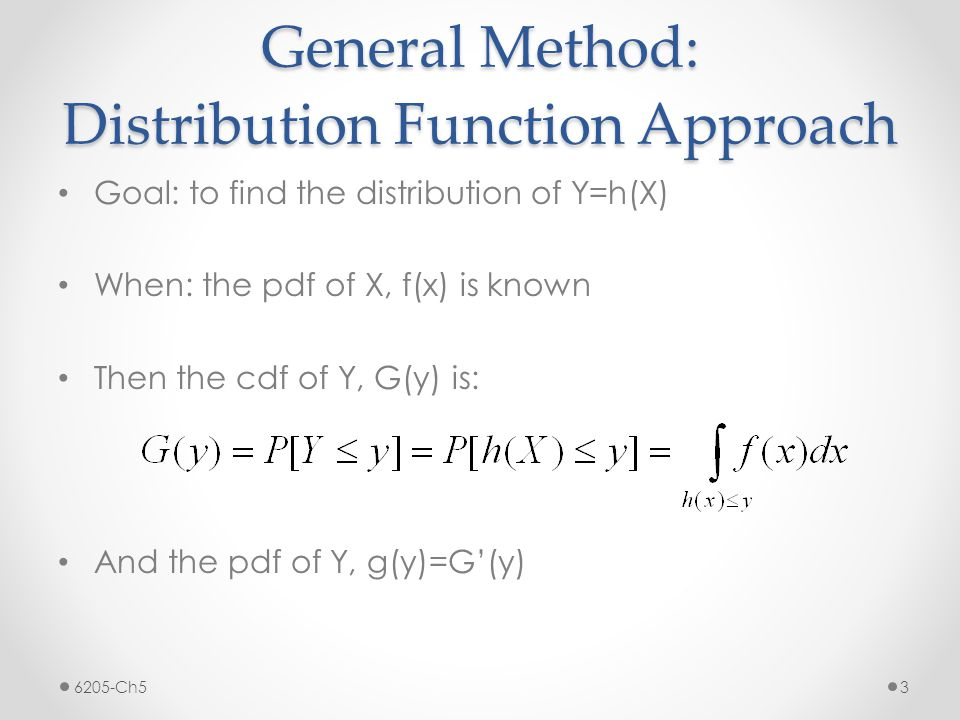 Examples/Exercises Let X~U(0,10) and Y=X^3.Find the cdf and pdf of Y Let X~Exp(mu=2) and Y=Exp(X).
