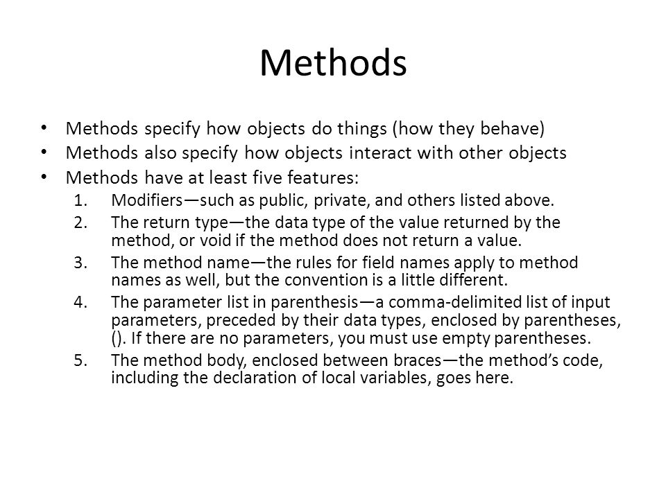 Example Method 1. Modifier 2. Return Type 3. Method Name 4. Parameter List 5. Body