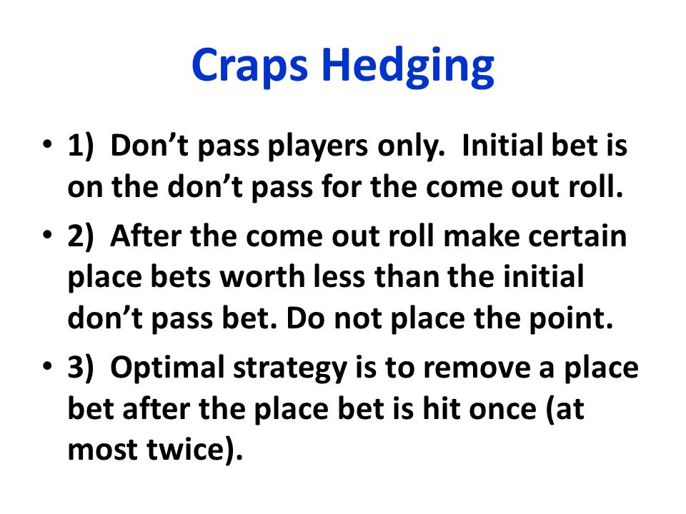 Criteria for Choosing a Place to Play 1)Play where there is the smallest minimum bet.