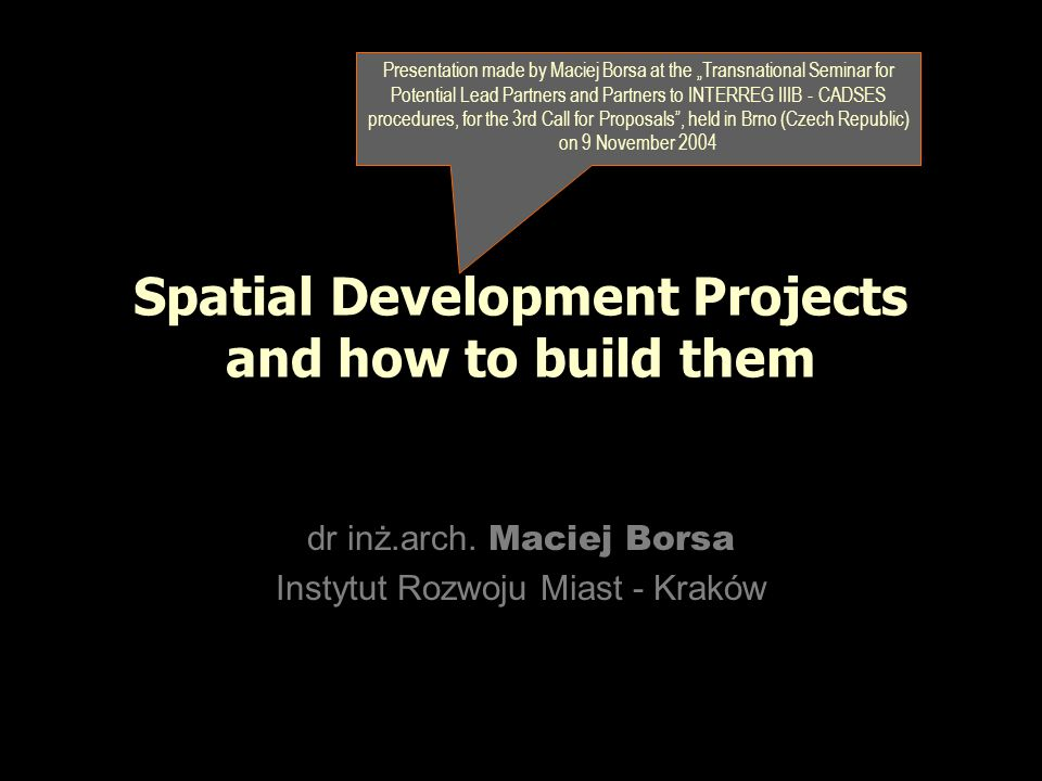 Spatial Development Projects and how to build them dr inż.arch.
