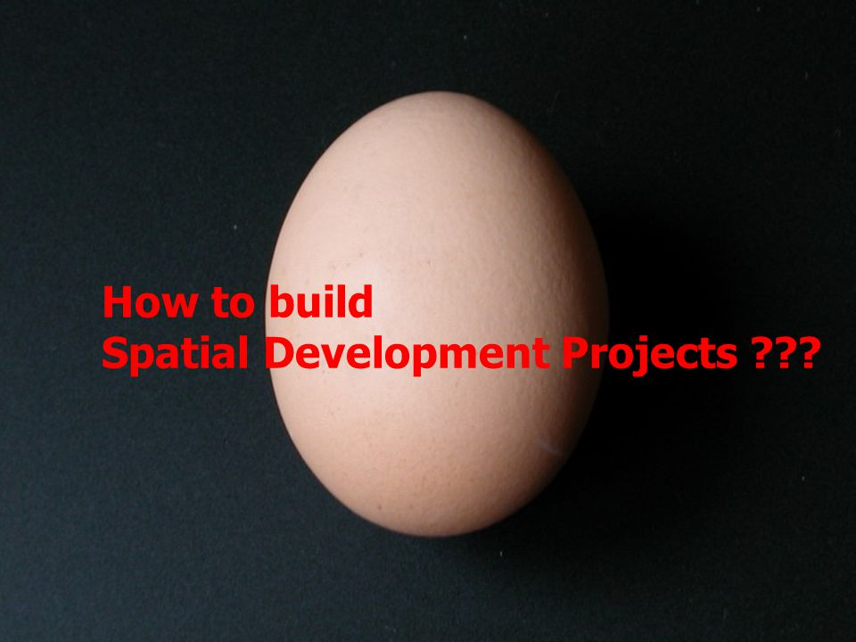 How to build Spatial Development Projects ???