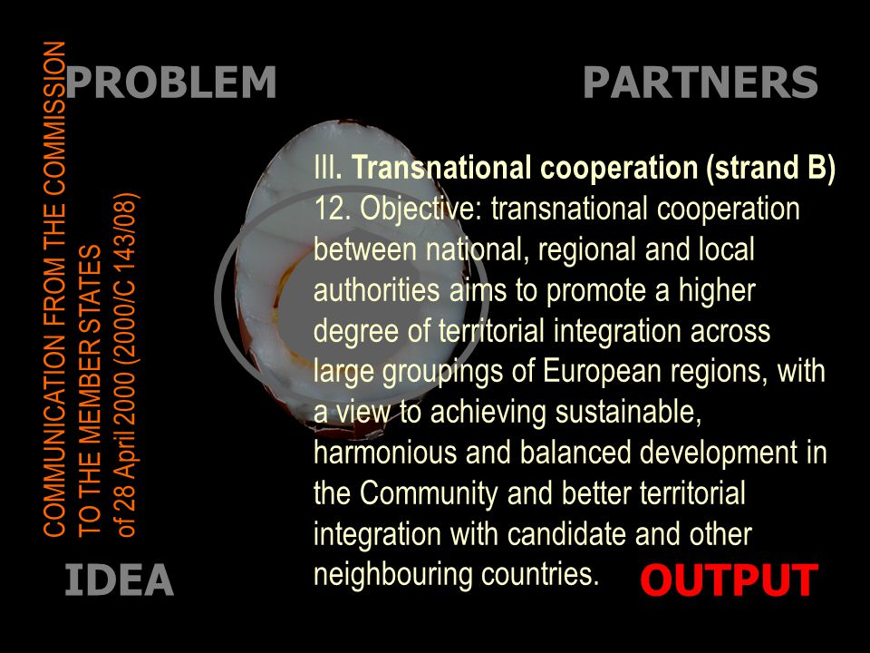 IDEA PARTNERS OUTPUT PROBLEM III.Transnational cooperation (strand B) 12.