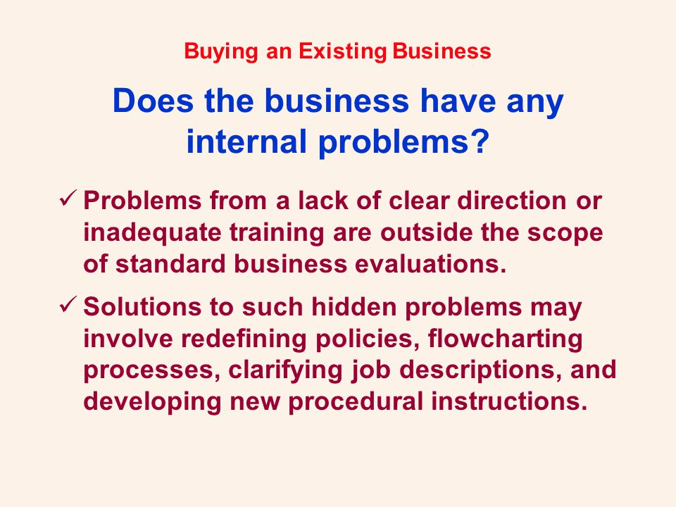 Buying an Existing Business What do you need to run the business smoothly.