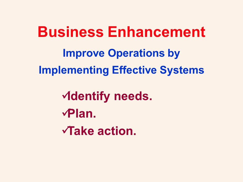 Business Enhancement Opportunities for operational improvements exist while... Starting a Business