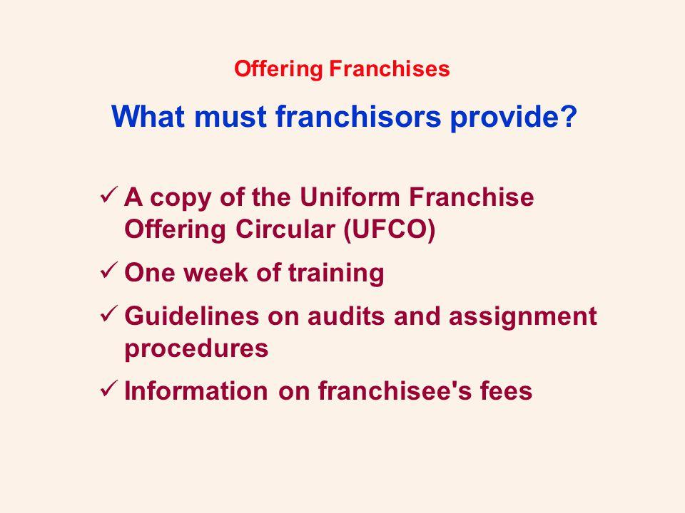 Offering Franchises What should franchisors provide.