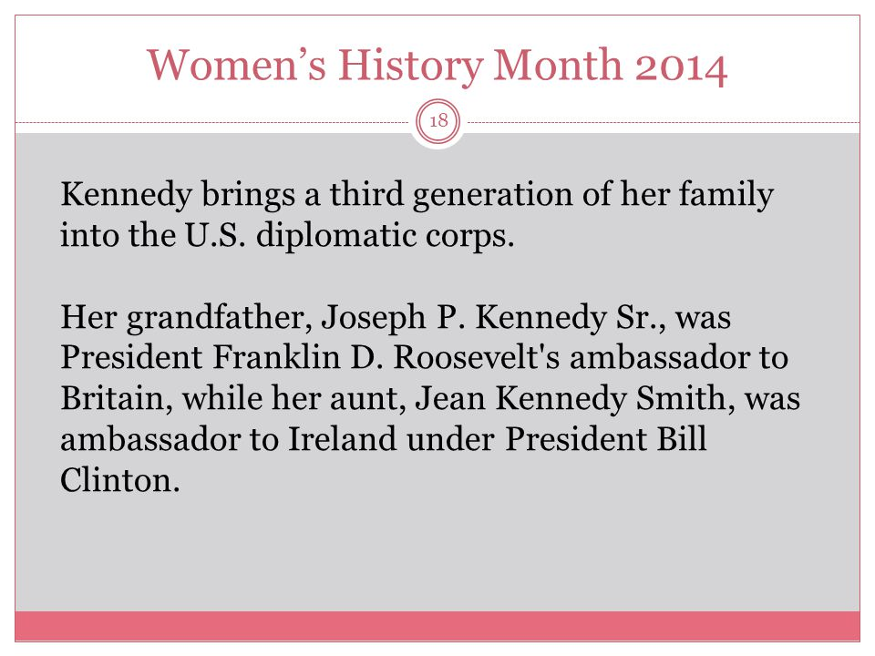 Women's History Month 2014 19 I am…proud to carry forward my father s legacy of public service.