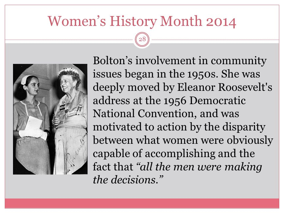 Women's History Month 2014 29 Bolton joined the National Organization for Women (NOW) soon after its founding in 1966.