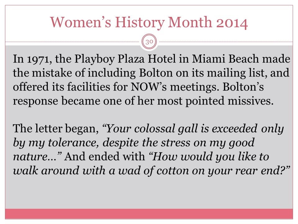 Women's History Month 2014 31 Bolton founded Women in Distress in 1972.