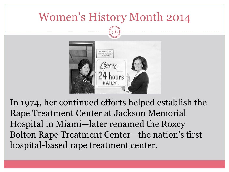 Women's History Month 2014 37 Bolton has never wavered in her struggle for equal rights.