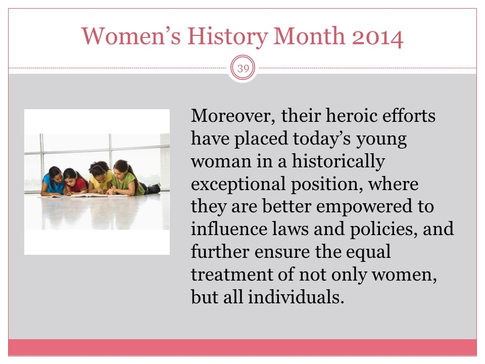 Women's History Month 2014 40 Character cannot be developed in ease and quiet.