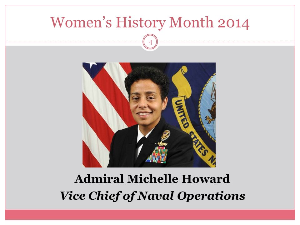 Women's History Month 2014 5 Michelle Howard recently became the highest ranking woman in the history of the U.S.