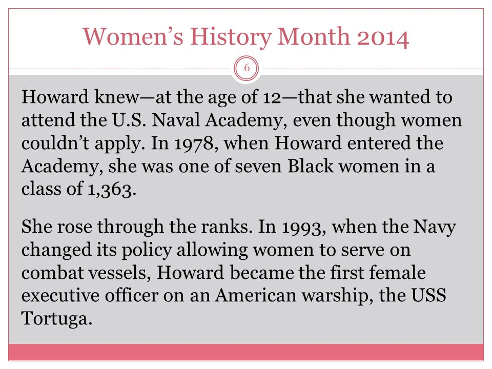 Women's History Month 2014 7 She was later named commander of the USS Rushmore, a 15,000-ton amphibious assault vessel with a crew of 400 sailors and more than 350 marines.