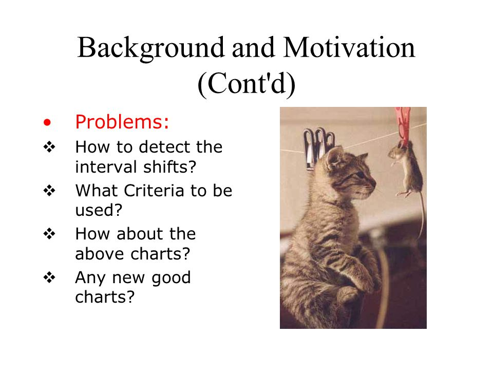 Problems:  How to detect the interval shifts. What Criteria to be used.