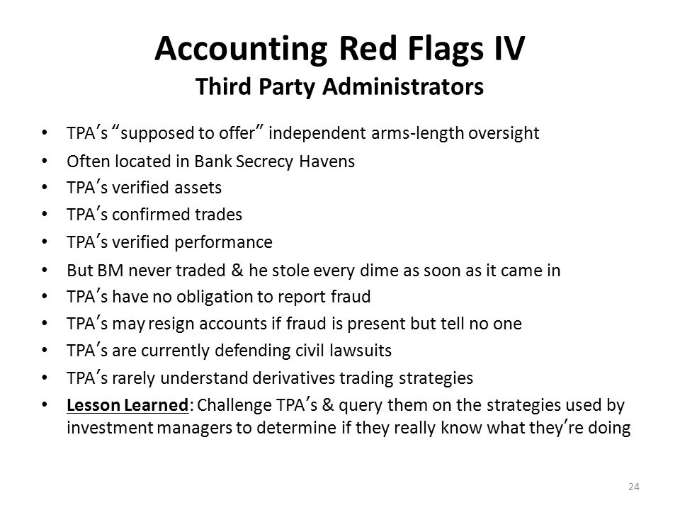 Accounting Red Flags V The Fake Brother-in-Law One Man Accounting firm of Friehling & Horowitz (New City, NY) BM would tell Feeder Funds that only David G.