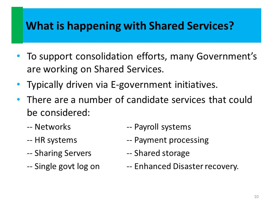 What is happening with Shared Services (contd).