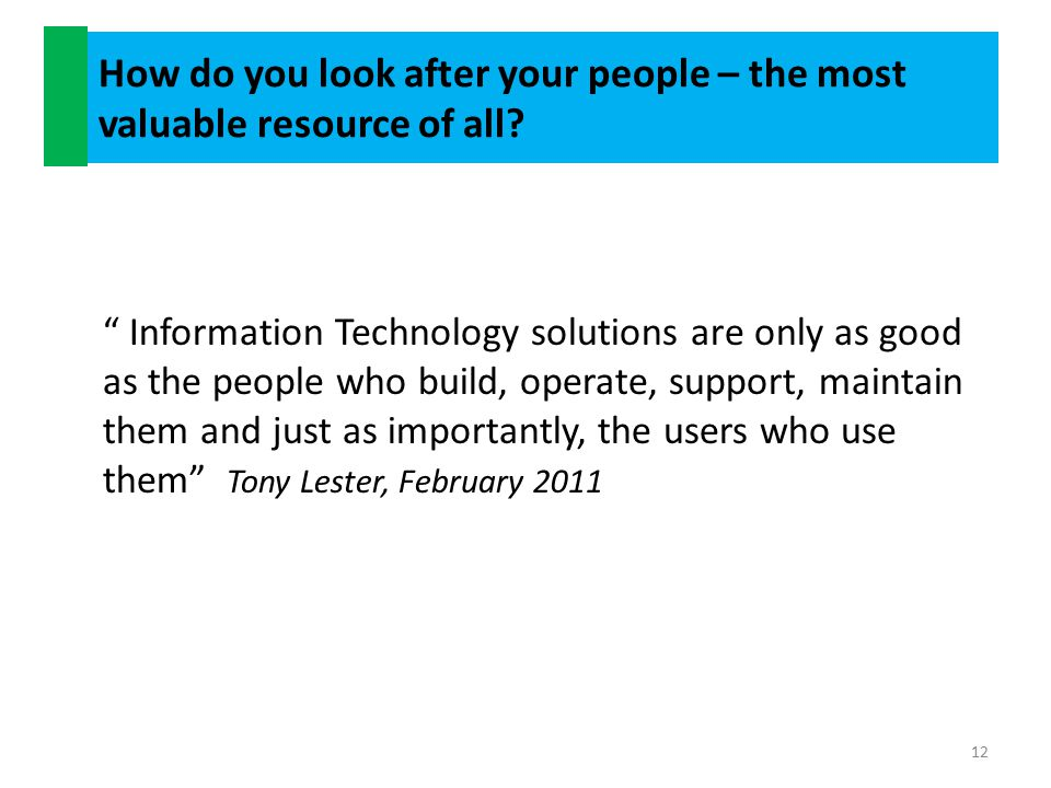 How do you look after your people – the most valuable resource of all (contd).